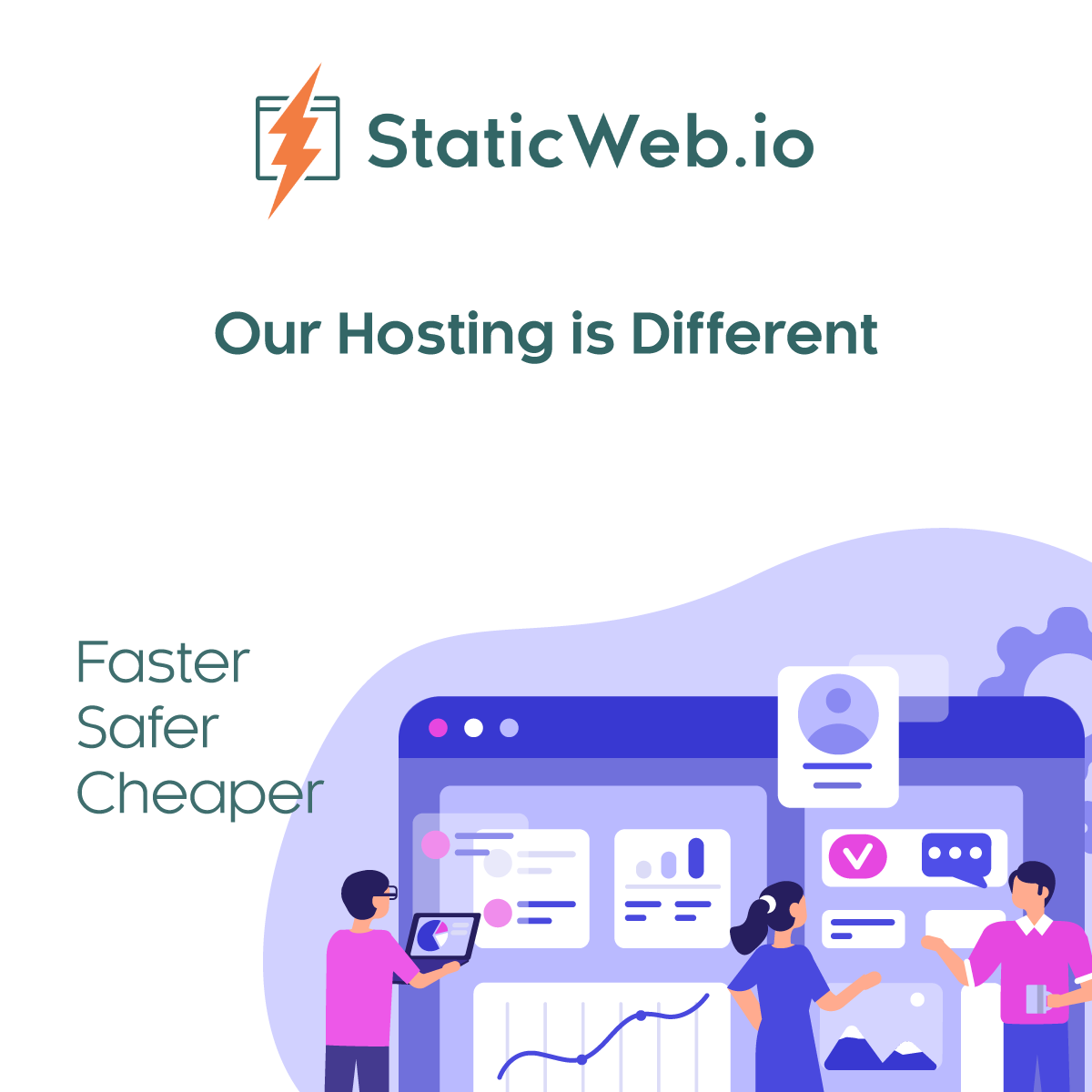 StaticWeb.io - Our Hosting Is Different: Faster, Safer, Cheaper